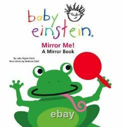 Mirror Me! (Baby Einstein) by Aigner-Clark, Julie Board book Book The Cheap Fast