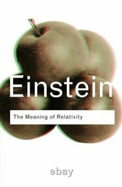 La Signification De La Relativité (routledge Classics) Par Einstein, Albert Paperback The