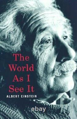 The World As I See It Par Einstein, Albert Paperback Book The Cheap Fast Free
